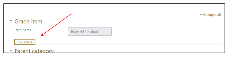 Screen capture of Moodle gradebook item settings page with arrow highlighting the Show more... link