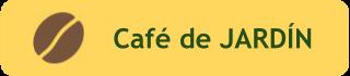 Cafe de origen de jardin