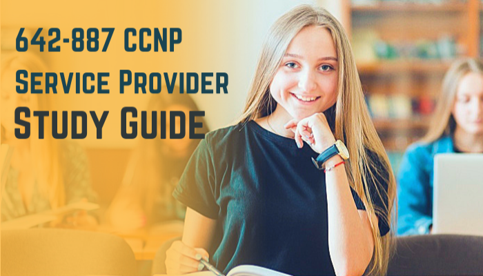 Study Guide: 642-887 CCNP Service Provider