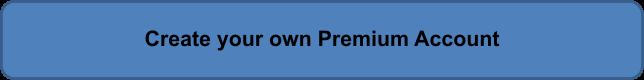 Create your own Premium Account